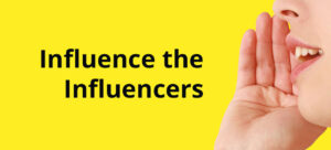 influence the influencer