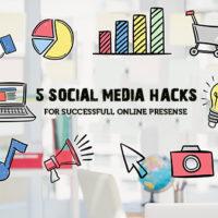 Social Media Hacks for the Successful Digital Presence