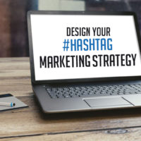 6 Smart Tips to Build Your Hashtag Marketing Strategy