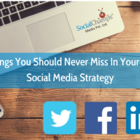 5 Important Things You Should Never Miss in Social Media Strategy
