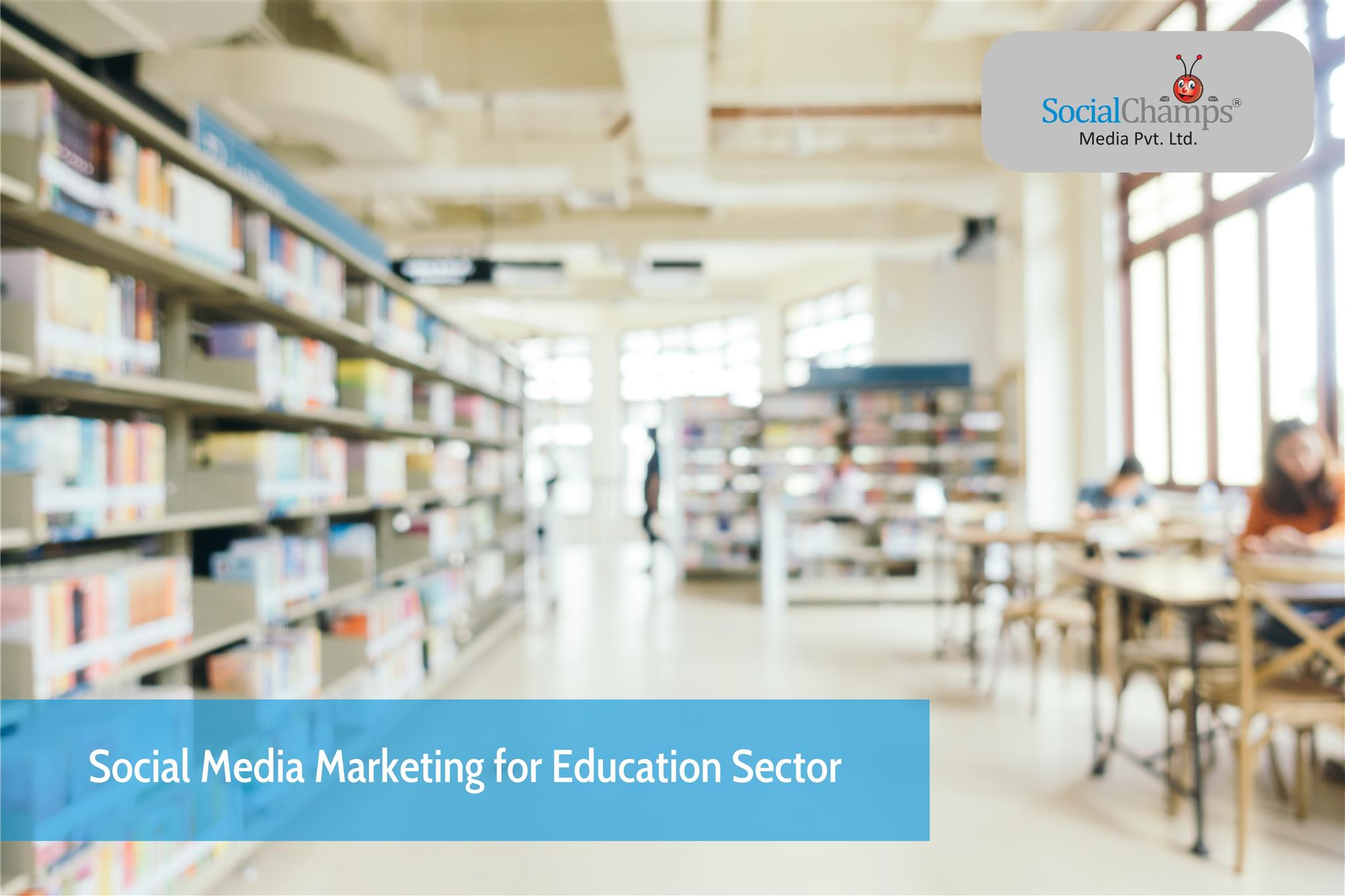 Social Media Marketing for Education Sector