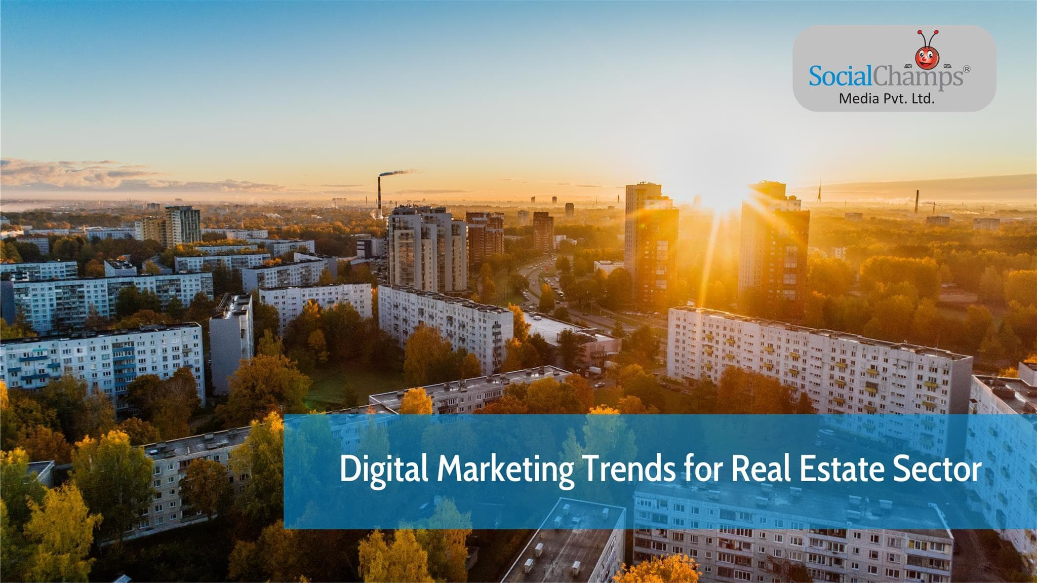 Digital Marketing trends in Real Estate Sector