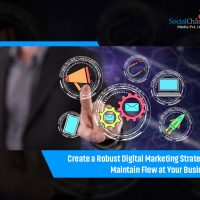 Create a Robust Digital Marketing Strategy and Maintain Flow at Your Business