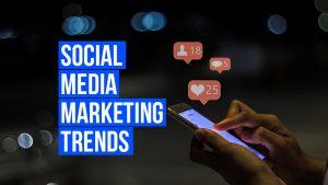 SocialMedia Marketing Trends