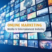 Online Marketing has raised the bars in the Media and Entertainment Industry