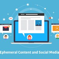 Ephemeral Content and Social Media