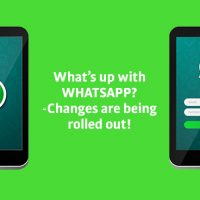 What's up with WhatsApp?- Changes are being rolled out!