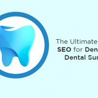 The Ultimate Guide to SEO for Dentists and Dental Surgeons