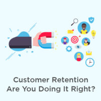 Customer Retention - Are you doing it right?