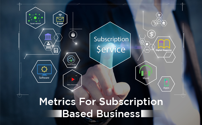 Metrics for subscription based business