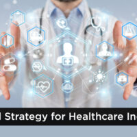 Creating a Robust Digital Strategy for the Healthcare Industry