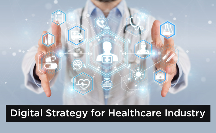 Digital Strategy for Healthcare Industry