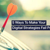 5 Reasons Why Digital Strategies Fail? - How to be Fail Proof?